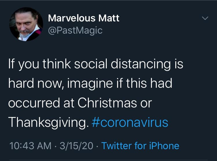 if you think social distancing is hard now, imagine if this had happened at Christmas or Thanksgiving. #Coronavirus